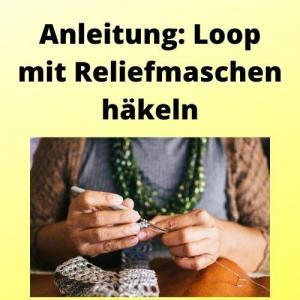Anleitung Loop mit Reliefmaschen häkeln